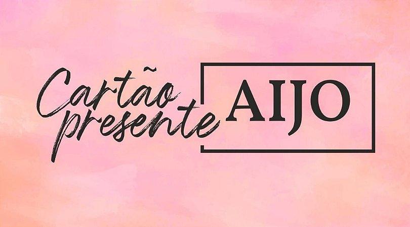 Cartão Presente Aijo R$300,00