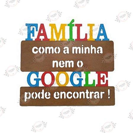 Placa Família Como a Minha nem o Google Pode Encontrar