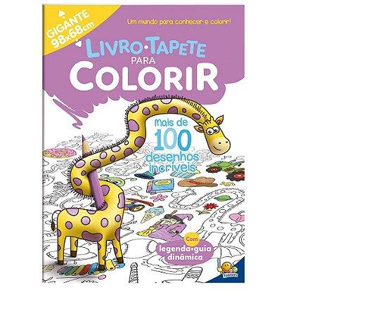 Livro-Tapete para Colorir: Mais de 100 Desenhos Incríveis Todolivro
