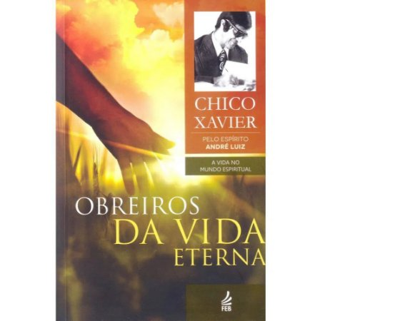 Obreiros da Vida Eterna - Coleção André Luiz