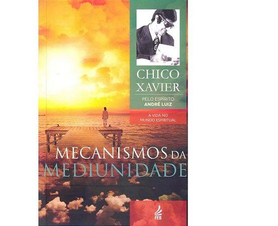 Mecanismos da Mediunidade - Coleção André Luiz