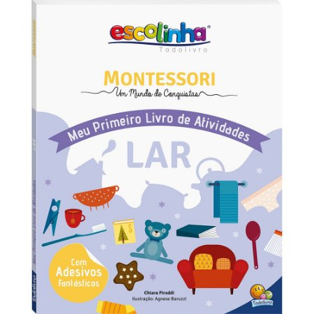 Escolinha Montessori Meu Primeiro Livro de Atividades... Lar