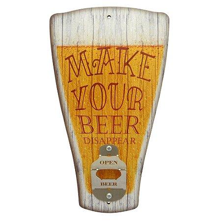 Abridor de Garrafa Chopp Make Your Beer...