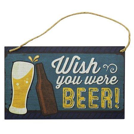 Quadro Decorativo Wish You Were Beer