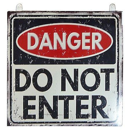 """Placa em Metal Danger """"Do Not Enter"""""""