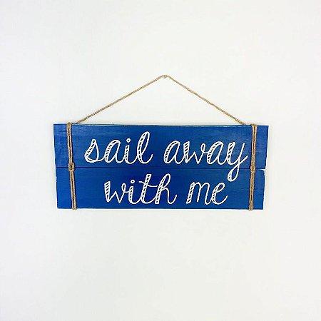 Placa Sail Away With Me