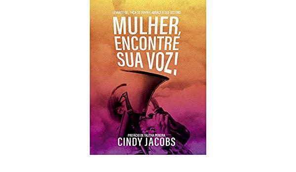 Mulher, encontre sua voz | Cindy Jacobs