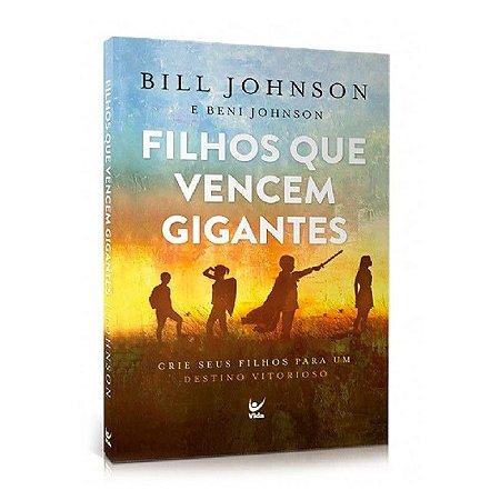 Filhos que Vencem Gigantes | Bill Johnson