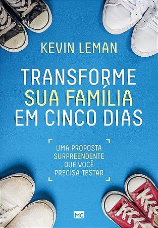 Transforme sua Família em Cinco Dias | Kevin Leman