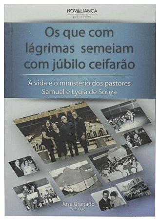 Os que com Lágrimas Semeiam com Júbilo Ceifarão | José Granado | 2ª Edição | Nova Aliança Publicações