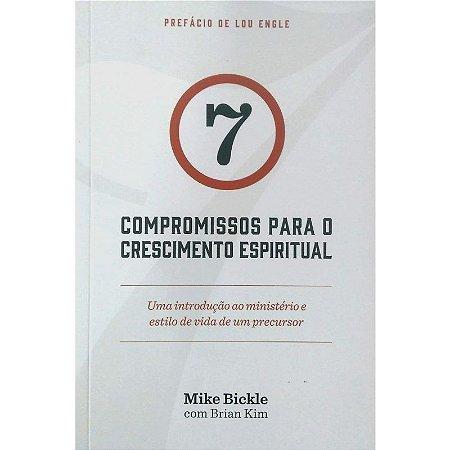 7 Compromissos para o Crescimento Espiritual | Mike Bickle |Ed. Fhop Books
