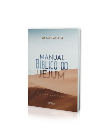 Manual Bíblico do Jejum | JB Carvalho | Ed. Chara