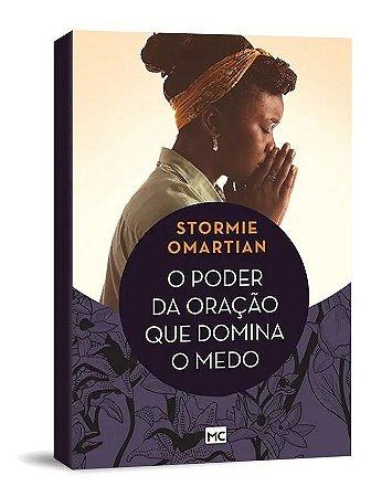 O Poder da Oração que Domina o Medo | Stormie Omartian | Ed. Mundo Cristão
