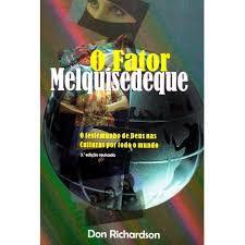 O Fator Melquisedeque | Don Richardson | Ed. Vida Nova