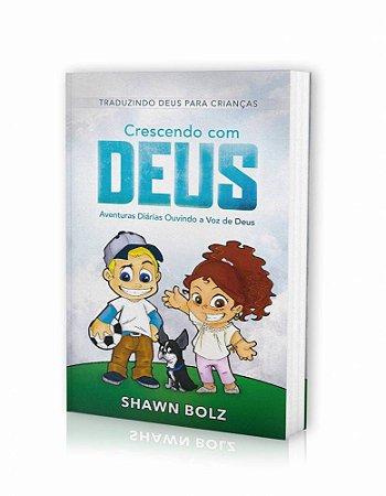 Crescendo com Deus | Shawn Bolz | Ed. Chara