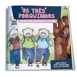 Coleção Contos Infantis   Os Três Porquinhos   Releitura