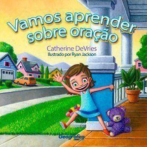 Livro Infantil   Vamos aprender sobre oração   Catherine DeVries