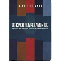 Os Cinco Temperamentos | Danilo Polanco