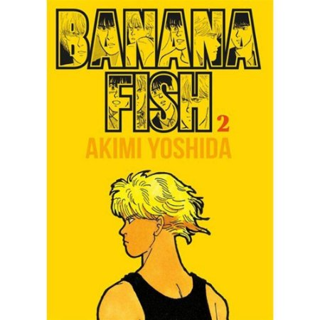 Banana Fish - Volume 2 (Deluxe Edition)