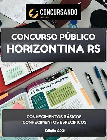 APOSTILA PREFEITURA DE HORIZONTINA RS 2021 PROFESSOR ANOS INICIAIS/ EDUCAÇÃO INFANTIL