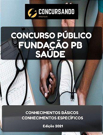 APOSTILA FUNDAÇÃO PB SAÚDE 2021 FISIOTERAPEUTA INTENSIVISTA PEDIÁTRICO