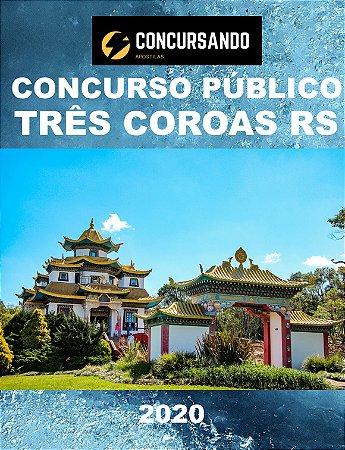 APOSTILA PREFEITURA DE TRÊS COROAS RS 2020 PROFESSOR - ENSINO FUNDAMENTAL 1º AO 5 º ANO
