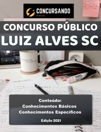 APOSTILA PREFEITURA DE LUIZ ALVES SC 2021 PSICÓLOGO (TODOS)