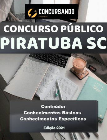 APOSTILA PREFEITURA DE PIRATUBA SC 2021 PROFESSOR ENSINO FUNDAMENTAL I E II - EDUCAÇÃO FÍSICA (HABILITADO E NÃO HABILITADO)