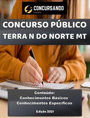 APOSTILA PREFEITURA DE TERRA NOVA DO NORTE MT 2021 PROFESSOR EDUCAÇÃO INFANTIL E ANOS INICIAIS