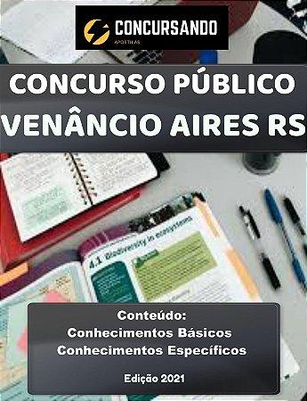 Apostila PREFEITURA DE VENÂNCIO AIRES RS 2021 Fiscal Sanitário