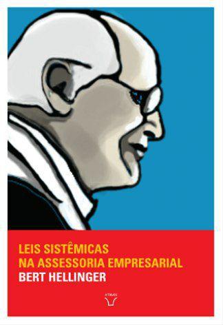 Leis sistêmicas na assessoria empresarial - Trilogia ordens do sucesso