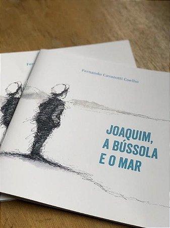 """Livro """" Joaquim a Bússola e o Mar"""" -  Fernando Cavazotti Coelho"""