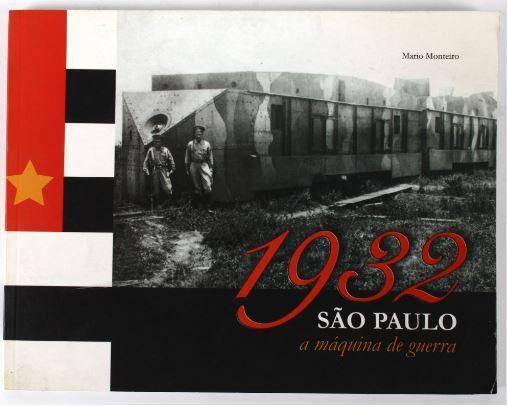 1932 São Paulo, a Máquina de Guerra - Autor: Mário Monteiro