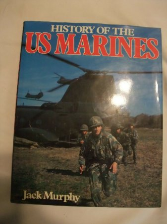 HISTORY OF THE US MARINES - JACK MURPHY