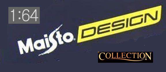 Maisto - Maisto Design Collection 1/64