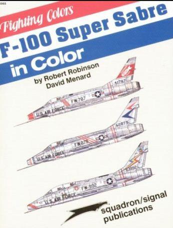 F-100 Super Sabre in Color - Robert Robinson & David Menard