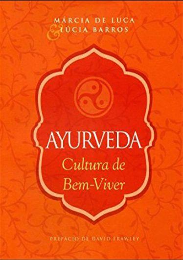Ayurveda Cultura do Bem-Viver - Marcia de Luca