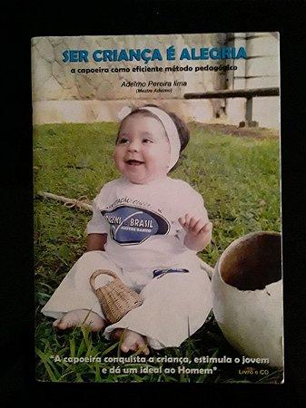 Livro Ser Criança é Alegria