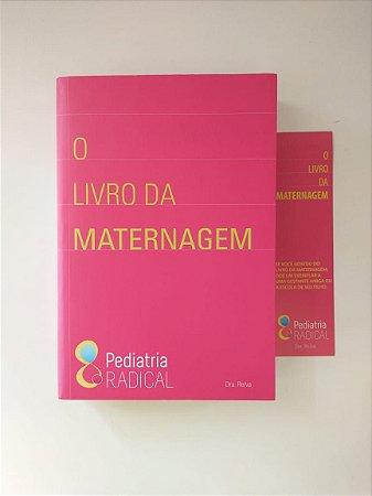 Livro - O livro da Maternagem - Pediatria Radical - Dra. Relva