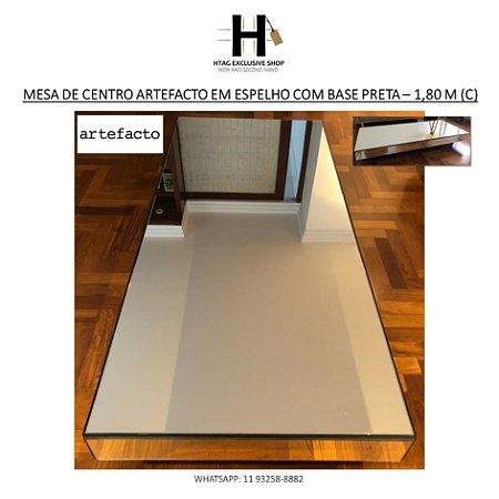 MESA DE CENTRO ARTEFACTO EM ESPELHO COM BASE MADEIRA PRETA – 1,80 M (C)