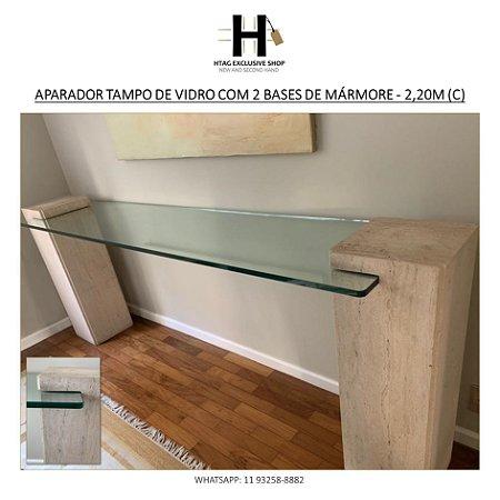 APARADOR TAMPO DE VIDRO COM 2 BASES DE MÁRMORE - 2,20M (C)
