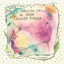 O fabuloso ofício de Dona Agulha Furada - livro n.2 - Luciana Betti
