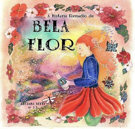 A história remédio de Bela Flor - livro n.13 - Luciana Betti