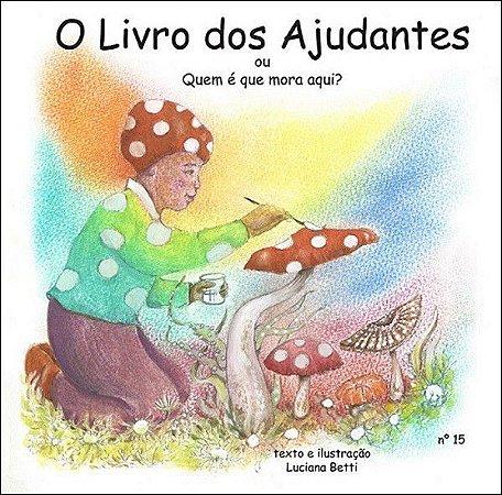 O livro dos Ajudantes - livro n.15 - Luciana Betti
