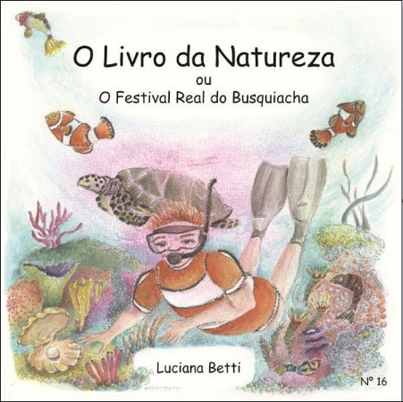 O livro da Natureza - livro n.16 - Luciana Betti