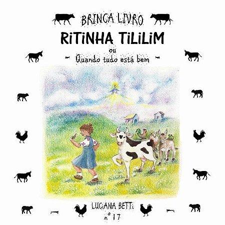 Ritinha Tililim ou quando tudo está bem - livro n.17 - Luciana Betti