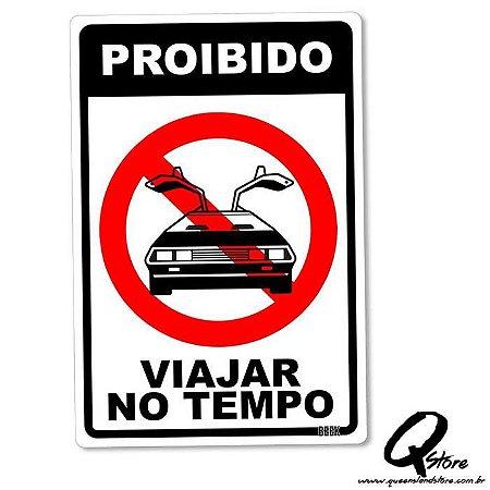 Placa Decorativa 24x16 Proibido Viajar no Tempo