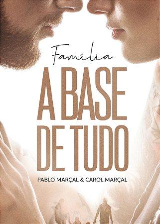 Livro A base de tudo - Pablo e Carol Marçal