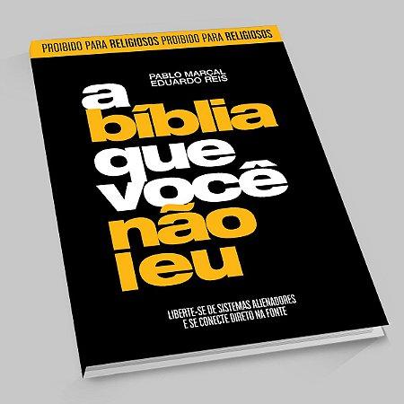 Livro A BÍBLIA QUE VOCÊ NÃO LEU