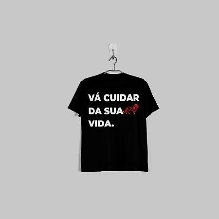 Camiseta VÁ CUIDAR DA SUA VIDA